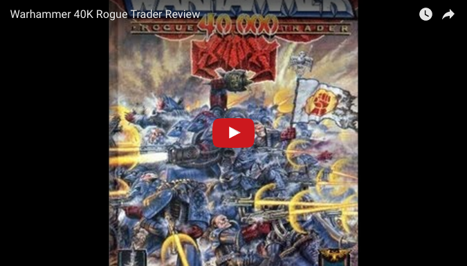 Interesting Warhammer 40K Rogue Trader Review on YouTube